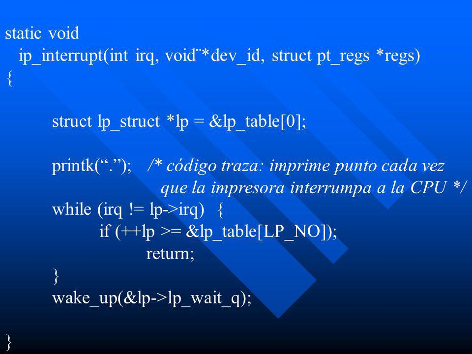 static voidip_interrupt(int irq, void¨*dev_id, struct pt_regs *regs) { struct lp_struct *lp = &lp_table[0];